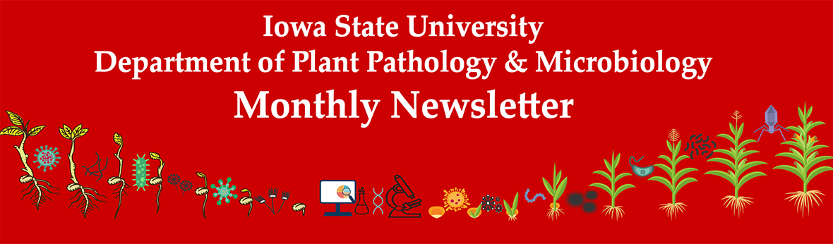 Iowa State University Department of Plant Pathology and Microbiology Monthly Newsletter